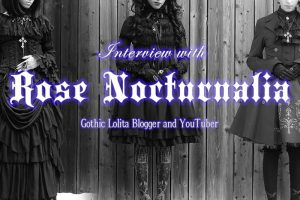 Learn About Gothic and Lolita Fashion With Rose Nocturnalia