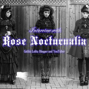 Lolita Blog Carnival: Interview with Rose Nocturnalia