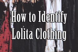 How to Identify Lolita Clothing