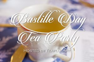 Houston Tea House – TeaplusArt – Hosts a Bastille Day Tea